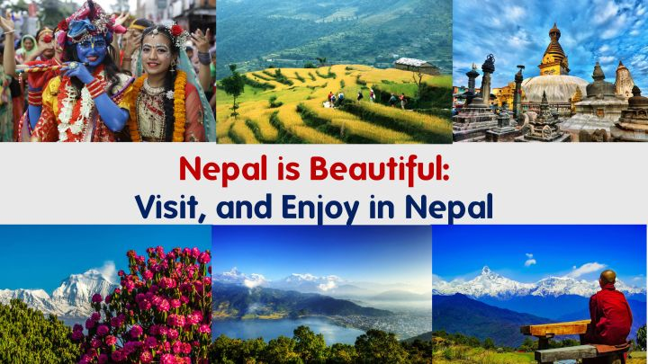 Nepal is Beautiful: Visit, and Enjoy in Nepal