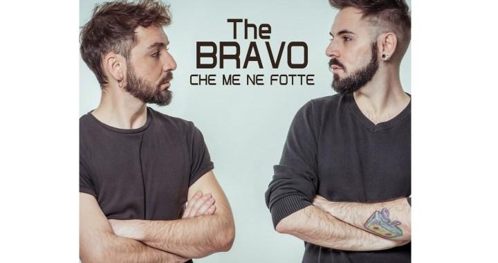 """The BRAVO: """"Che me ne fotte""""dal 22 Aprile"""