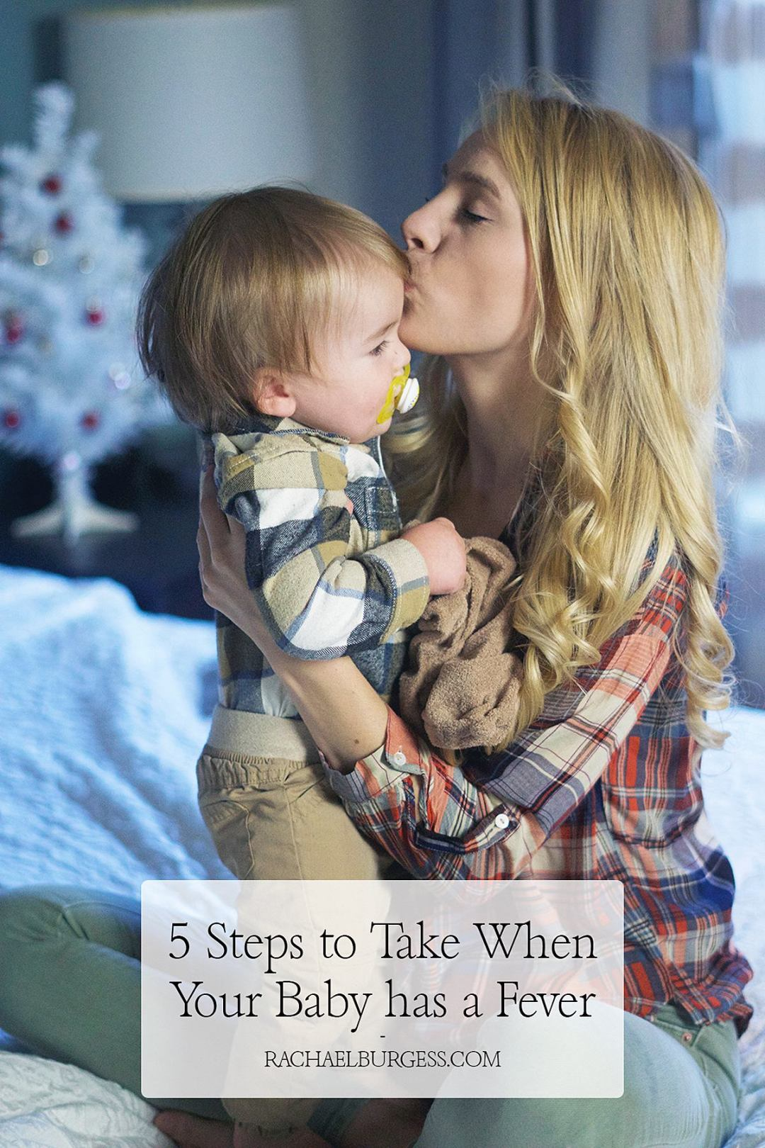 5 Steps to Take When Baby has a Fever   Rachael Burgess