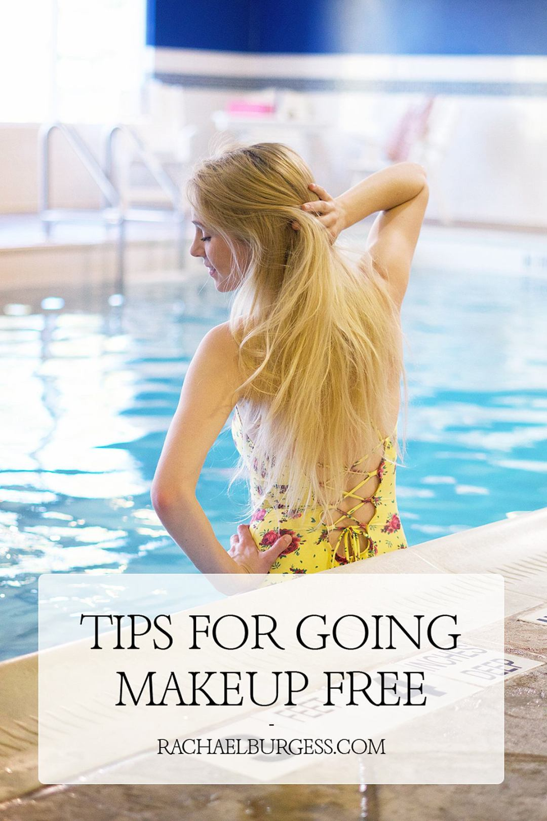 Tips for Going Makeup Free | Rachael Burgess
