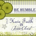 Primary 6 Lesson 22, Be Humble and Have Faith in God