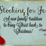 A Stocking For Jesus- A New Tradition to Bring Christ Back to Christmas