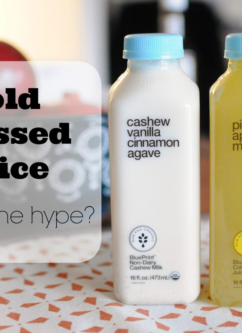 Cold Pressed Juice What's the Hype?