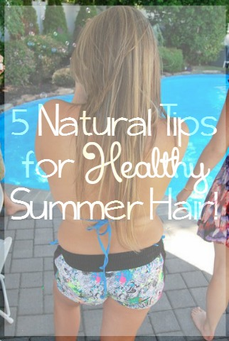 5 Natural Tips for Healthy Summer Hair!