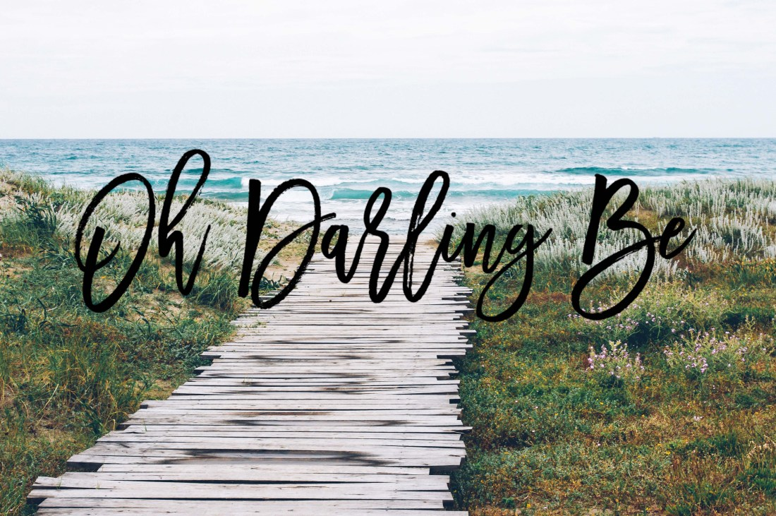 Oh Darling Be