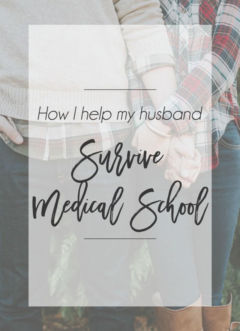 How I Help My Husband Survive Medical School