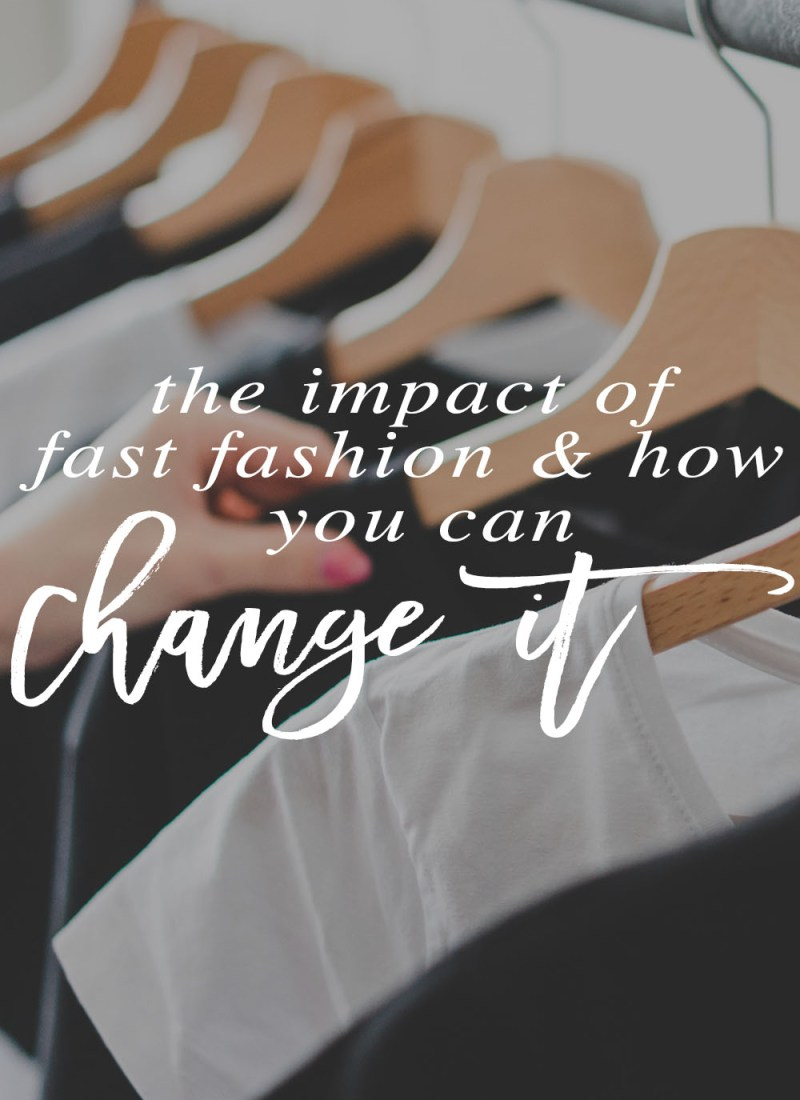 How Fast Fashion is Destroying the World and How YOU Can Stop It