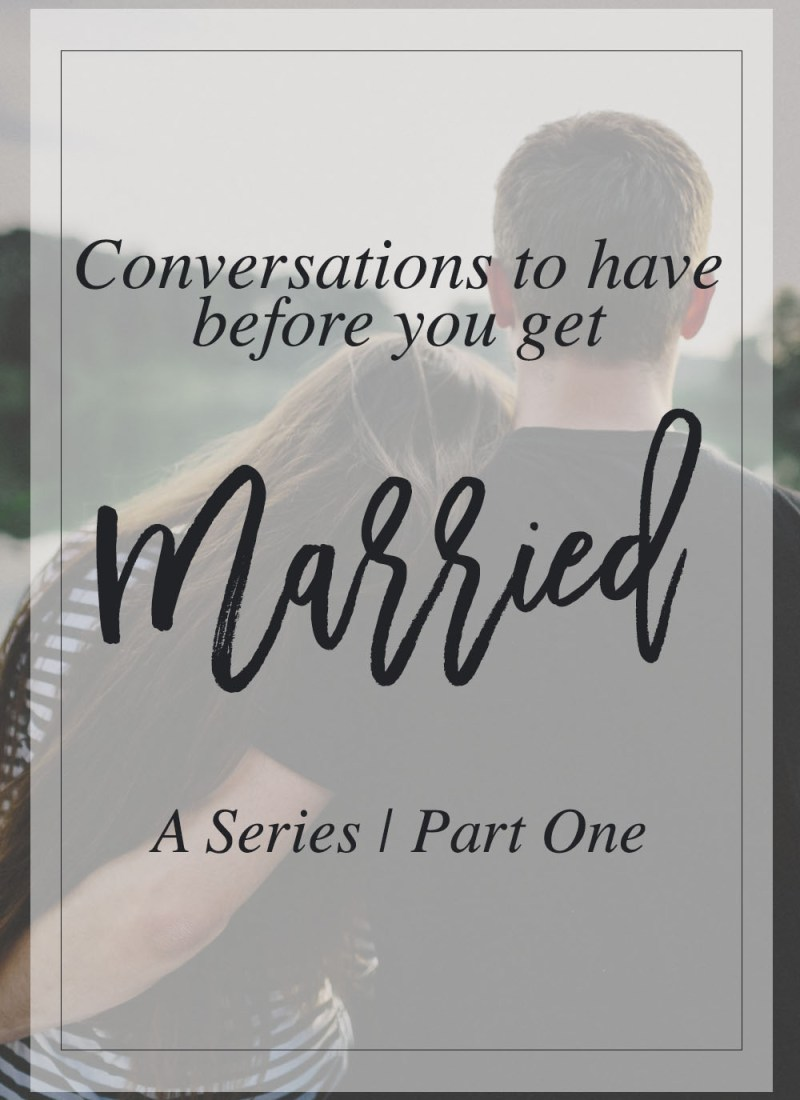 Conversations to Have Before you Get Married | Part 1