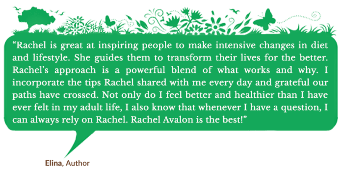 Holistic Living With Rachel Avalon - Coaching - Changing the Course of Cancer - Testimonials - Elina