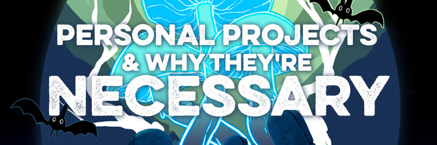 Personal Projects and Why They're Necessary