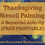 Thanksgiving Stencil Painting – A Sensorial Activity {Free Printable}