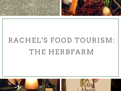 Rachel's Food Tourism- The Herbfarm