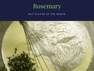 Flavor of the Month Summary: Rosemary