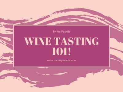 Don't Judge Me Mondays: Wine Tasting 101