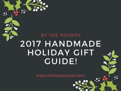 2017 Handmade Gift Guide