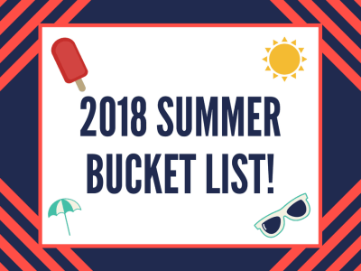 2018 Summer Bucket List