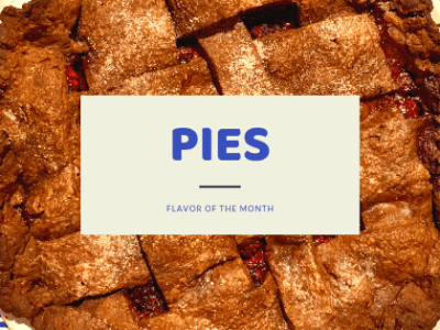 Flavor of the Month Summary: Pies