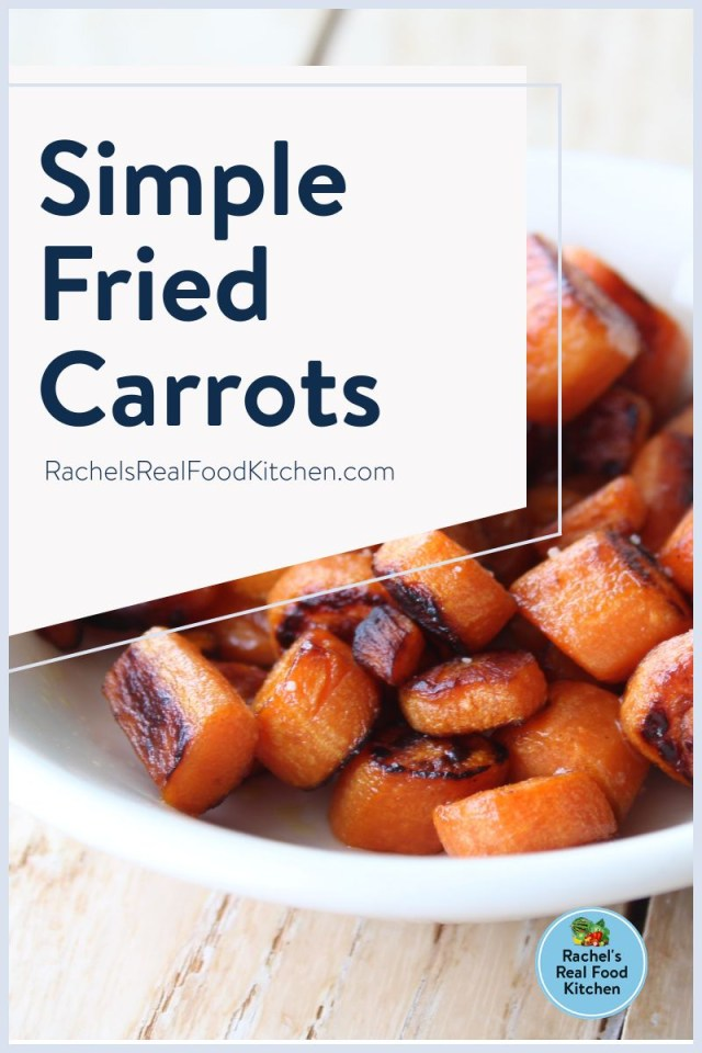 Make super simple and delicious fried carrots using just three ingredients! #RachelsRealFoodKitchen #friedcarrots