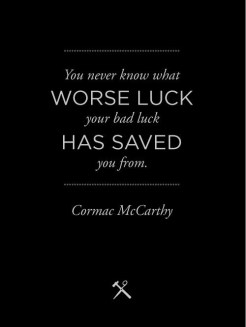 Why Does Bad Luck Have To Come In Threes? You never know what worse luck your bad luck might have saved you from.