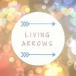 Living Arrows- Making Monday Memories