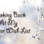 Looking Back At My Winter Wish List