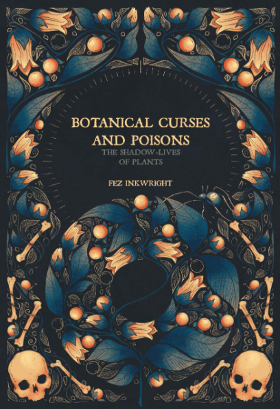 Browsing Through 'Botanical Curses and Poisons – The Shadow Lives of Plants'