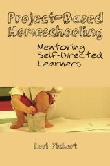 Project-based Homeschooling Mentoring Self-Directed Learners