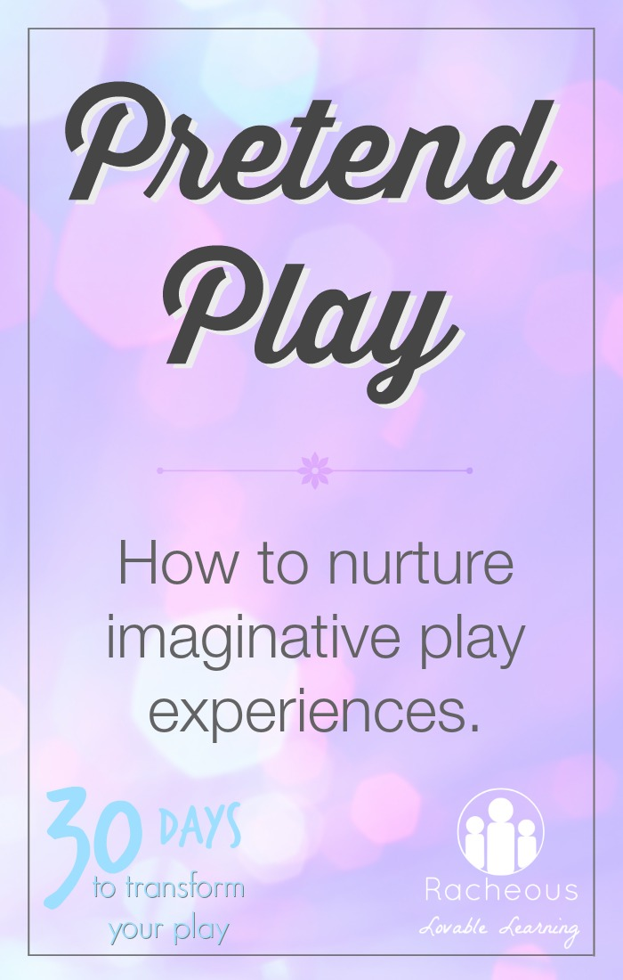 Pretend Play nurturing imagination Racheous - Lovable Learning