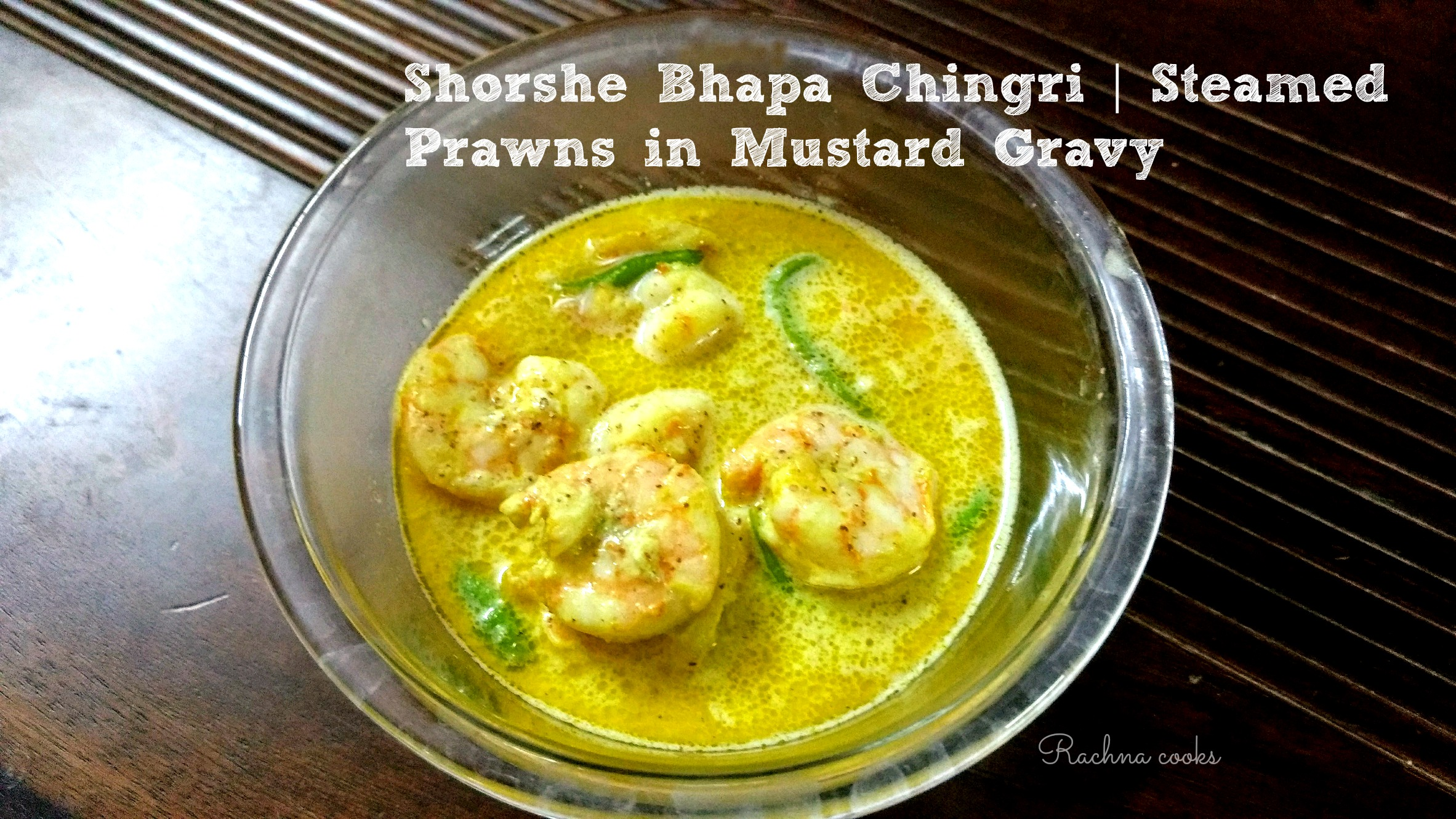 Shorshe Bhapa Chingri | Steamed Prawns in Mustard Gravy