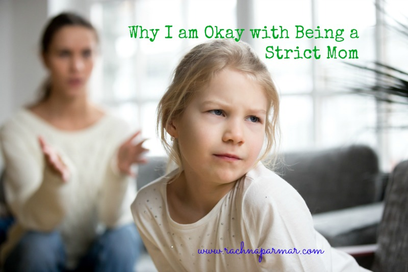 Why I am Okay with Being a Strict Mom