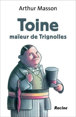 Toine, Maïeur de Trignolles Couverture du livre