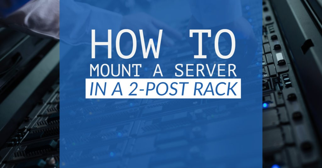 how to mount a server in a 2 post rack
