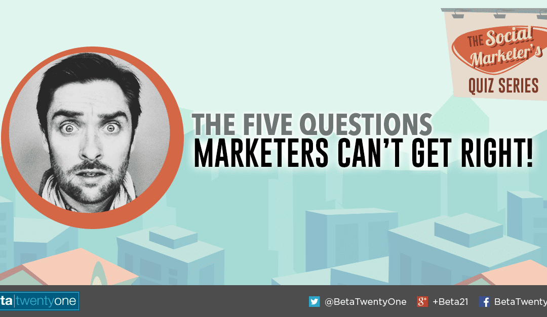 5 Questions Marketers Just Can't Get Right in the SMQuiz