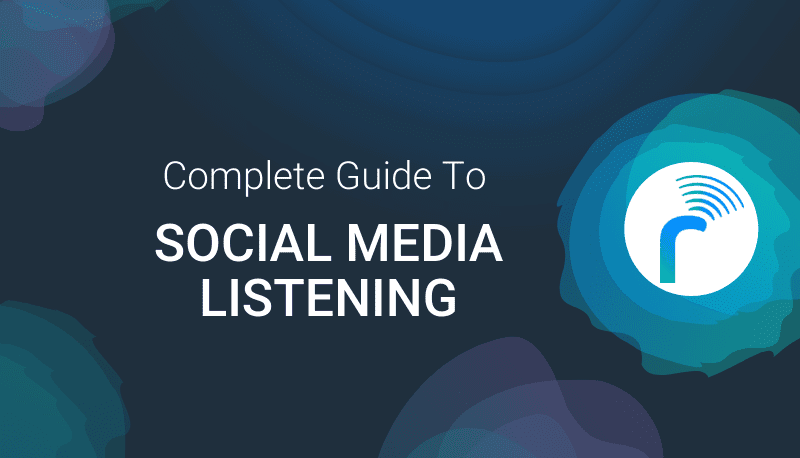 Complete Guide to Understanding Social Listening