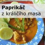 Paprikáč z králičího masa