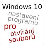 Nastavení programu pro otvírání souboru ve [Windows 10]