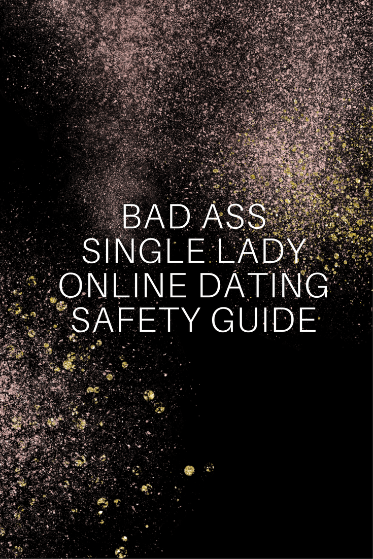 Single Lady Online Dating Safety Guide