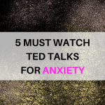 Must Watch TED Talks About Anxiety