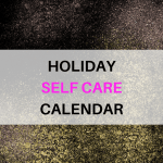 HOLIDAY SELF CARE CALENDAR