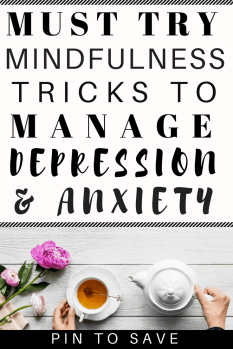 mindfulness tips and tricks to help manage symptoms of depression and anxiety naturally #mentalhealth #mindfulness #depression #anxiety