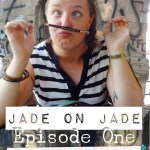Jade on Jade, episode 1 by Adrian Shephard