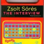 Zsolt Sőrés, The Interview