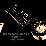 Brainhall art production presents Tobias Schmitt