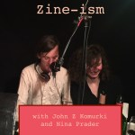 Zine-ism, Interview with Nina Prader and John Z Komurki