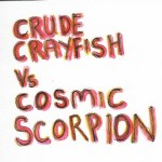 Dai Coelacanth – Crude Crayfish vs Cosmic Scorpion