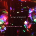 The Tape Review Show – Michal Libera interview and works by Malachi Doyle, J.G. Sparkes and Anne F. Jacques/Eduardo Astodillo