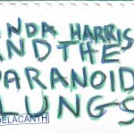 Dai Coelacanth – Linda Harris and the Paranoid Lungs