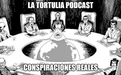 La Tortulia #196 – Conspiraciones reales
