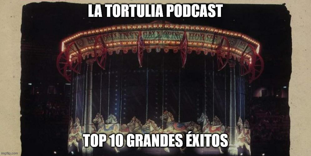 La Tortulia #200 – Especial celebración – Top 10 grandes éxitos