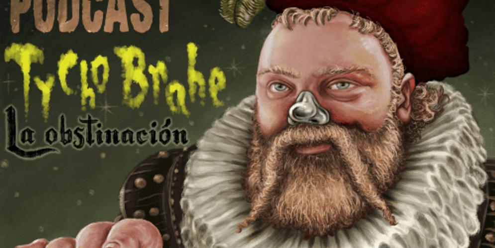 La Tortulia #207 – Tycho Brahe